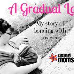 A Gradual Love: My Story of Bonding with my Son