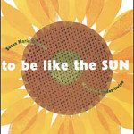make a mess: To Be Like The Sun