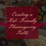 Creating a Kid Friendly Thanksgiving Table