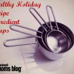 Healthy Holiday Recipe Ingredient Swaps