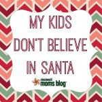 My Kids Don't Believe in Santa