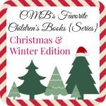 CMB's Favorite Children's Books: Christmas & Winter Edition {Series}
