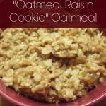 """Oatmeal Raisin Cookie"" Oatmeal"
