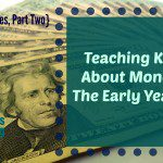 Teaching Kids About Money: The Early Years {Series}