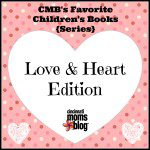 CMB's Favorite Children's Books: Love & Heart Edition {Series}