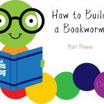 How to Build a Bookworm, Part Three {Series}