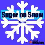 Sugar on Snow Recipe