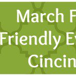 March Family Friendly Events in Cincinnati