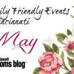 May Family Friendly Events in Cincinnati