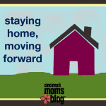 Staying Home, Moving Forward