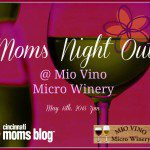 Moms Night Out @ Mio Vino Micro Winery