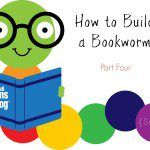 How to Build a Bookworm, Part Four {Series}