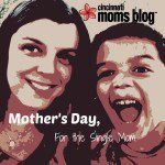 Mother's Day for the Single Mom