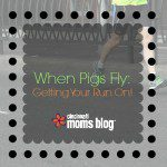 When Pigs Fly: Getting Your Run On!