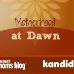 Motherhood at Dawn