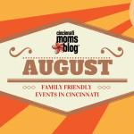 August Family Friendly Events in Cincinnati
