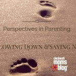 Perspectives in Parenting: Slowing Down and Saying No
