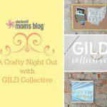 A Crafty Night Out with GILD Collective