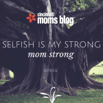 Mom Strong: Selfish is my Strong {Series}