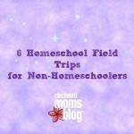 6 Homeschool Field Trips for Non-Homeschoolers
