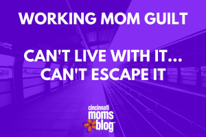 Working mom guilt-1