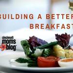 Building a Better Breakfast