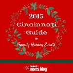 2015 Cincinnati Guide to Family Holiday Events