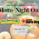 Moms Night Out with Fresh Thyme Farmers Market!