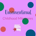 Unconventional Childhood Milestones
