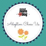 Adoption chose us…