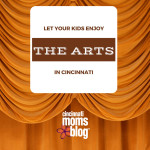 Let Your Kids Enjoy the Arts in Cincinnati