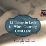 15 Things to Look For When Choosing Child Care (from a picky teacher mom)