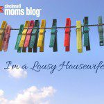 I'm a Lousy Housewife