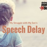 My Struggle With My Son's Speech Delay