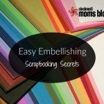 Easy Embellishing: Scrapbooking Secrets