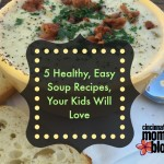 5 Healthy, Easy Soup Recipes Your Kids Will Love {With Printables}
