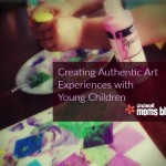 Creating Authentic Art Experiences with Young Kids