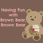 Having Fun With Brown Bear, Brown Bear