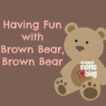Having Fun With Brown Bear, Brown Bear