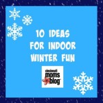 10 Ideas for Indoor Winter Fun