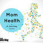 Mom Health: A Journey {Series}