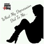 What My Depression Did To Me…