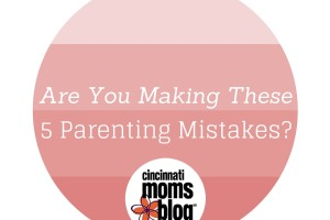 5 Parenting Mistakes_