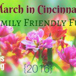 March in Cincinnati: Family Friendly Fun {2016}