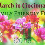 March in Cincinnati: Family Friendly Fun {2016}