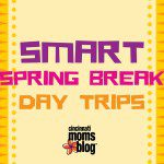 Smart Spring Break Day Trips