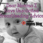 Dear Momma to whom I Gave Unsolicited Breastfeeding Advice