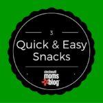 Three Quick and Easy Snacks