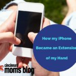 How My iPhone Became An Extension of My Hand