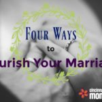 Four Ways to Nourish Your Marriage